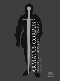 Nicolas P. Baptiste - Armatus corpus - Princes et chevaliers (1330-1530). 600 ans du duché de Savoie.