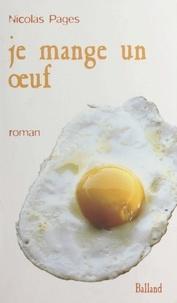 Nicolas Pagès - Je mange un œuf.