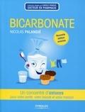 Nicolas Palangié - Bicarbonate - Un concentré d'astuces pour votre santé, votre beauté et votre maison.