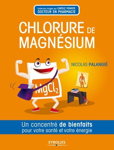 Le chlorure de magnésium - Nicolas Palangié - 9782212177978 - 3,99 €