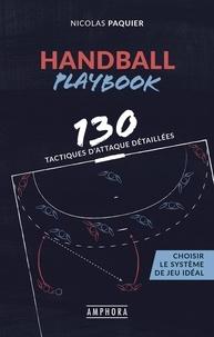 Nicolas Paquier - Handball playbook - 130 tactiques d'attaque détaillées.