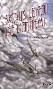 Nicolas Paquin - Les volontaires 01 : Sous le feu de l'ennemi - Sous le feu de l'ennemi.