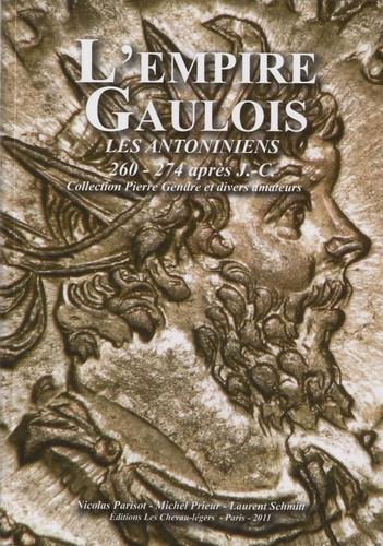 Nicolas Parisot et Michel Prieur - L'empire gaulois - Les antoniniens (260 - 274 après J C).