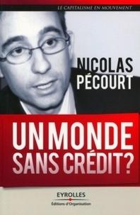 Nicolas Pécourt - Un monde sans crédit ? - Réflaxion autour du crédit à la consommation.