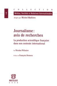 Nicolas Pélissier - Journalisme : avis de recherche - La production scientifique française dans son contexte international.