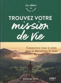 Nicolas Pène - Trouvez votre mission de vie - Connectez-vous à votre âme et découvrez le sens de votre vie.