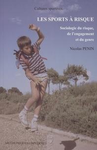 Nicolas Penin - Les sports à risque - Sociologie du risque, de l'engagement et du genre.