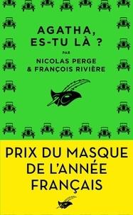 Nicolas Perge et François Rivière - Agatha, es-tu là ?.