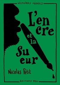 Nicolas Petit - L'encre et la sueur.