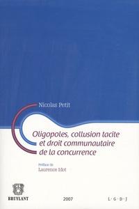 Nicolas Petit - Oligopoles, collusion tacite et droit communautaire de la concurrence.