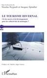 Nicolas Peypoch et Jacques Spindler - Le Tourisme hivernal - Clé du succès et de développement - pour les collectivités de montagne ?.