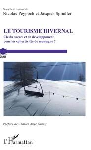 Nicolas Peypoch et Jacques Spindler - Le tourisme hivernal - Clé du succès et de développement pour les collectivités de montagne ?.