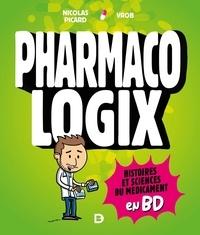 Nicolas Picard et  Vrob - Pharmacologix - Histoires et sciences du médicament en BD.