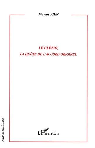 Nicolas Pien - Le Clézio, la quête de l'accord originel.