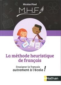 Nicolas Pinel - La Méthode Heuristique de Français - Enseigner le français autrement à l'école !.