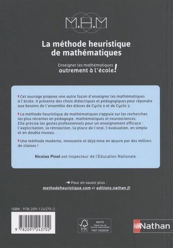 La méthode heuristique de mathématiques. Enseigner les mathematiques autrement à l'école 3e édition