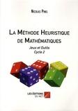 Nicolas Pinel - La méthode heuristique de mathématiques - Jeux et outils Cycle 2.
