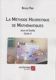 Nicolas Pinel - La méthode heuristique de mathématiques - Jeux et outils Cycle 3.