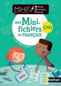 Nicolas Pinel - Méthode heuristique français CM2 - Mes mini-fichiers de français + mon cahier de leçons.