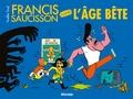 Nicolas Pinet - Francis Saucisson contre l'âge bête.