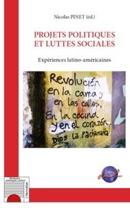 Nicolas Pinet - Projets politiques et luttes sociales - Expériences latino-américaines.