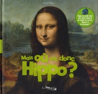 Nicolas Piroux - Mais où est donc Hippo ?.