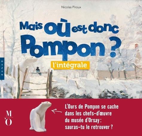 Nicolas Piroux - Mais où est donc Pompon ? - L'intégrale.