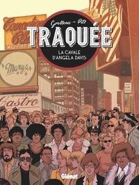 Nicolas Pitz et Fabien Grolleau - Traquée - La cavale d'Angela Davis.