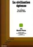 Nicolas Platon - La Civilisation égéenne - tome 1 - Du Néolithique au Bronze récent.