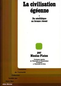 Nicolas Platon et Nicolas Platon - La Civilisation égéenne - tome 1 - Du Néolithique au Bronze récent.