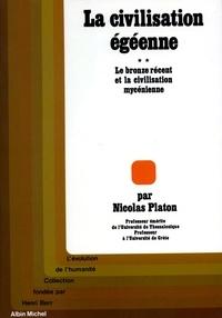 Nicolas Platon et Nicolas Platon - La Civilisation égéenne - tome 2 - Le Bronze récent et la civilisation mycénienne.