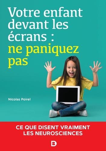 Votre enfant devant les écrans : ne paniquez pas. Ce que disent vraiment les neurosciences