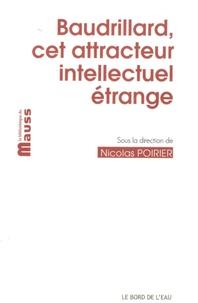 Nicolas Poirier - Baudrillard, cet attracteur intellectuel étrange.