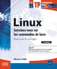 Nicolas Pons - Linux - Entraînez-vous sur les commandes de base. Exercices et corrigés.