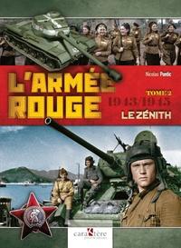 Nicolas Pontic - L'Armée rouge - Tome 2, 1943-1945 : Le Zénith.