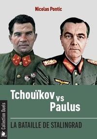 Nicolas Pontic - Tchouikov vs Paulus - La bataille de Stalingrad.