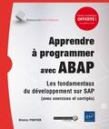 Nicolas Pontier - Apprendre à programmer avec ABAP - Les fondamentaux du développement sur SAP.
