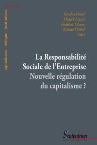 Nicolas Postel et Didier Cazal - La Responsabilité Sociale de l'Entreprise - Nouvelle régulation du capitalisme ?.