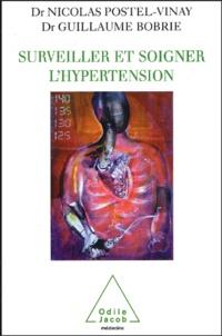 Nicolas Postel-Vinay et Guillaume Bobrie - Surveiller et soigner l'hypertension.