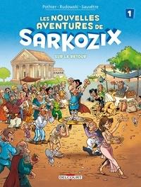 Nicolas Pothier et Geoffroy Rudowski - Les nouvelles aventures de Sarkozix Tome 1 : Sur le retour.