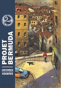 Nicolas Pothier et Yannick Corboz - Projet Bermuda Tome 2 : Histoires plus ou moins courtes.