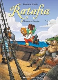 Nicolas Pothier et Frédérik Salsedo - Ratafia Tome 1 : Mon nom est Capitaine.