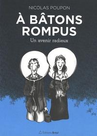 Nicolas Poupon - A bâtons rompus - Un avenir radieux.