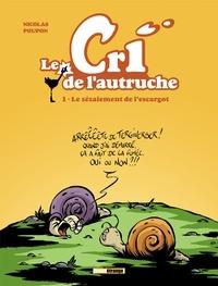 Nicolas Poupon - Le cri de l'autruche - Tome 01 - Le zézaiement de l'escargot.