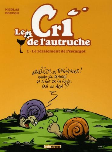 Le cri de l'autruche Tome 1 Le zézaiement de l'escargot