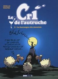 Nicolas Poupon - Le cri de l'autruche Tome 2 : La harangue du mouton.