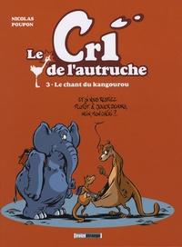 Nicolas Poupon - Le cri de l'autruche Tome 3 : Le chant du kangourou.