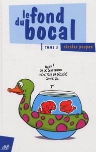 Nicolas Poupon - Le fond du bocal tome 3..