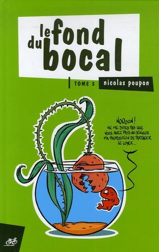 Nicolas Poupon - Le fond du bocal Tome 5 : .