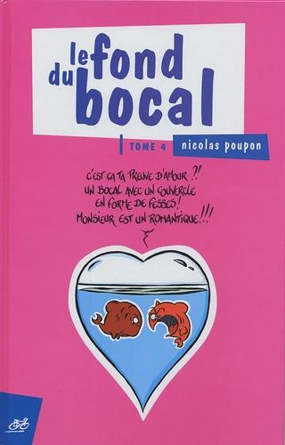 Nicolas Poupon - Le fond du bocal - Tome 4.